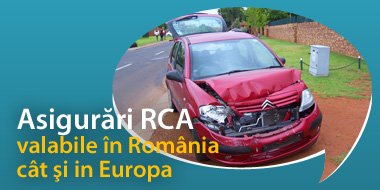 Asigurari valabile in Romania cat si in Europa