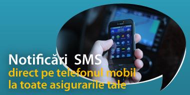 Notificari SMS direct pe telefonul mobil la toate asigurarile tale